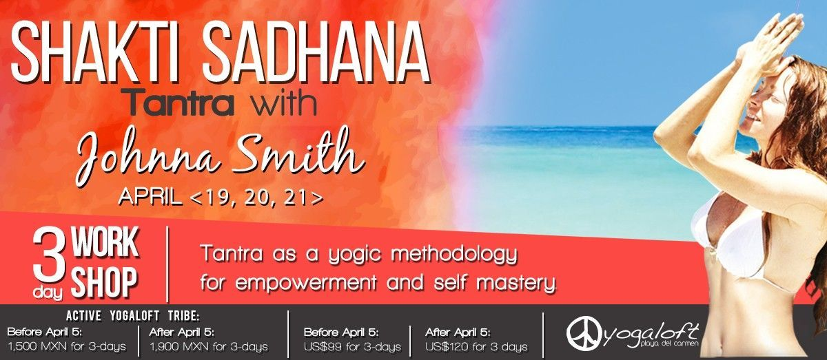 Tantra Workshop with Johanna Smith April 19-21,2017 @yogaloft