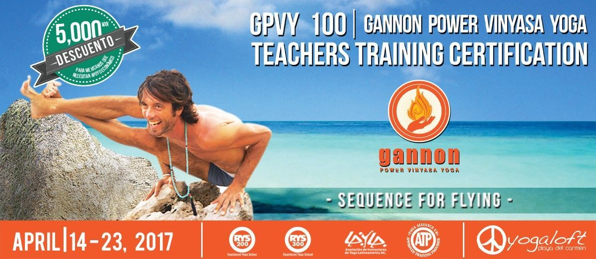 Gannon Power Vinyasa Yoga Teacher Trainings: GPVY 100 - 2017