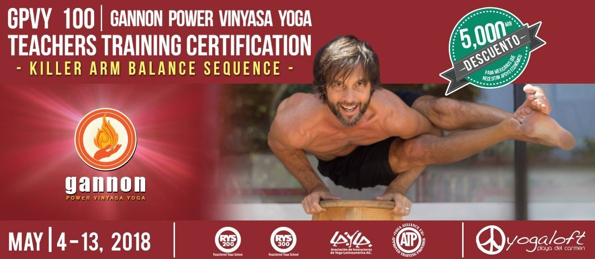 Gannon Power Vinyasa Yoga Teacher Training GPVY 100 – Killer Arm Balance Sequence 2018